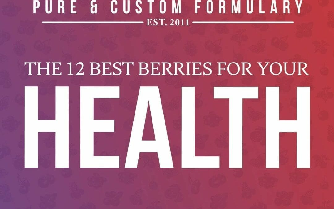 The 12 Berries You Need to be Consuming for Your Health